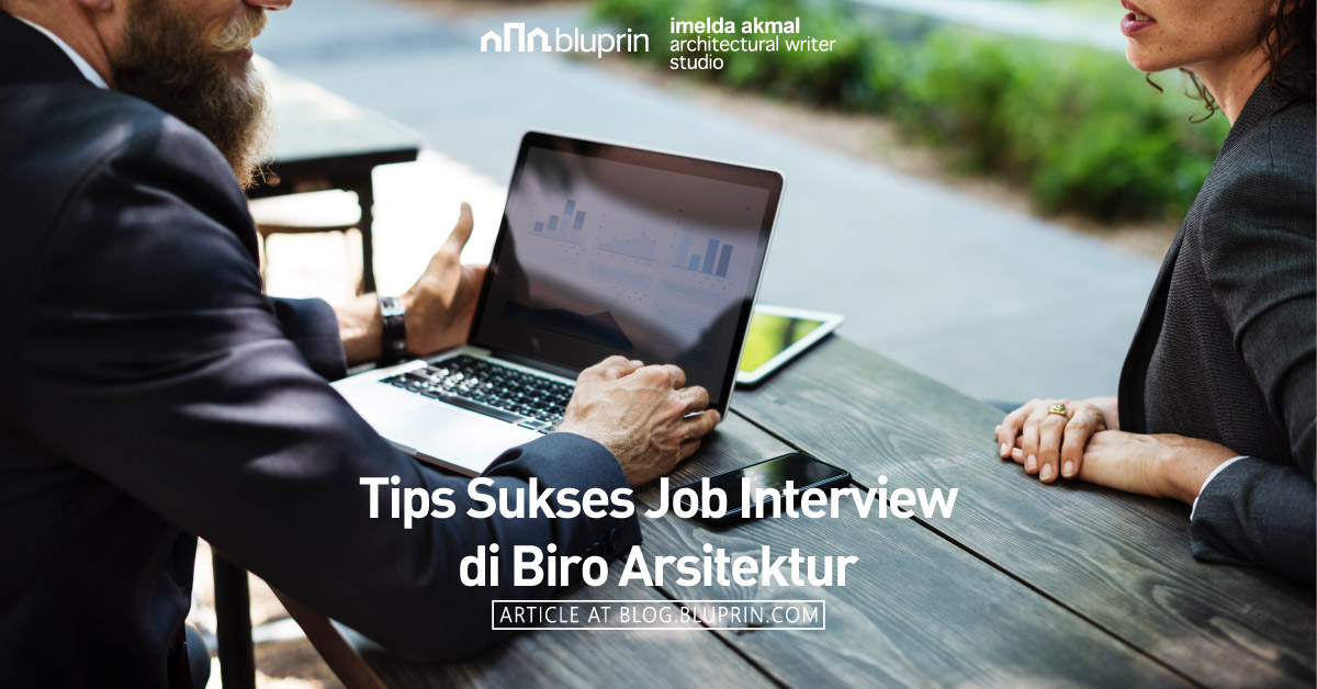 Tips Sukses Job Interview Di Biro Arsitektur